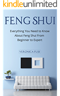 Feng Shui: Everything You Need to Know About Feng Shui From Beginner to  Expert (
