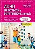 ADHD. Iperattività e disattenzione a scuola: 1