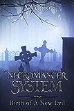 Necromancer System: A Dark Fantasy LitRPG (Book 1) (English Edition)