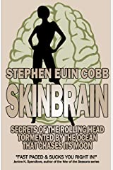 Skinbrain: Secrets of the Rolling Head Kindle Edition