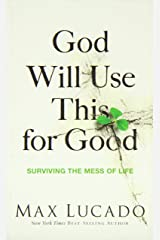 God Will Use This for Good: Surviving the Mess of Life Paperback