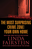 The Most Surprising Crime Zone: Your Own Home (From the Files of Linda Fairstein Book 5)