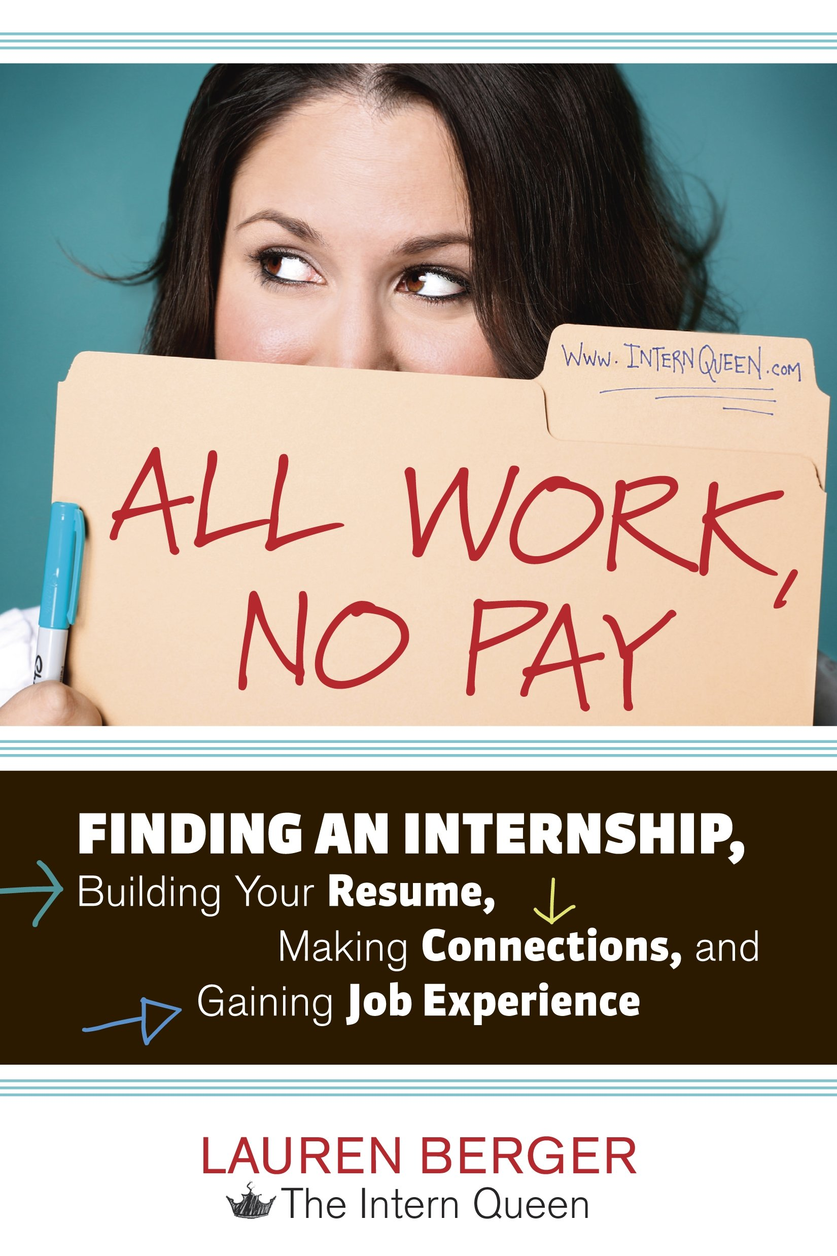 amazon com all work no pay finding an internship building your