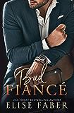 Bad Fiancé (Billionaire's Club Book 6)