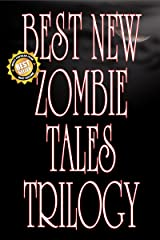 Best New Zombie Tales Trilogy (Volume 1, 2 & 3) Kindle Edition