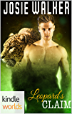 Southern Shifters: Leopard's Claim (Paranormal Shapeshifter Romance) (Kindle Worlds Novella) (Shapeshifter Love Book 3)
