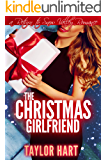 The Christmas Girlfriend: A Return to Snow Valley Romance