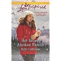 Her Secret Alaskan Family (Love Inspired: Home to