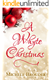 A Whyte Christmas (The Happy Holidays Series Book 1)