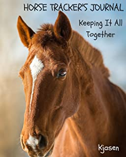 Horse Trackers Journal Keeping It All Together Tracker Journals Volume
