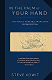 In the Palm of Your Hand, Second Edition: A Poet's Portable Workshop (Second Edition)