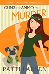 Guns and Ammo and Murder (Fiona Fleming Cozy Mysteries Book 8) Kindle Edition