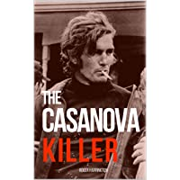 THE CASANOVA KILLER: The Shocking True Story of Serial Killer Paul John Knowles