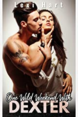 One Wild Weekend With Dexter: A Steamy Suspense Romance Kindle Edition