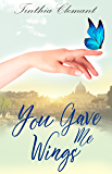 You Gave Me Wings: Romance in Italy: Book One in Isabella's Story