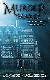 Murder Maker: An entwined horror anthology