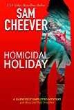 Homicidal Holiday (Gainfully Employed Mystery Book 1)