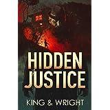 Hidden Justice: A Dark Vigilante Thriller (No Justice)