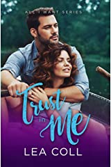 Trust in Me (A Fake Relationship Romance) (All I Want Book 4) Kindle Edition
