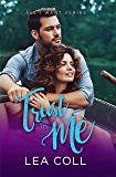 Trust in Me: A Fake Relationship Small Town Romance (All I Want Book 4)