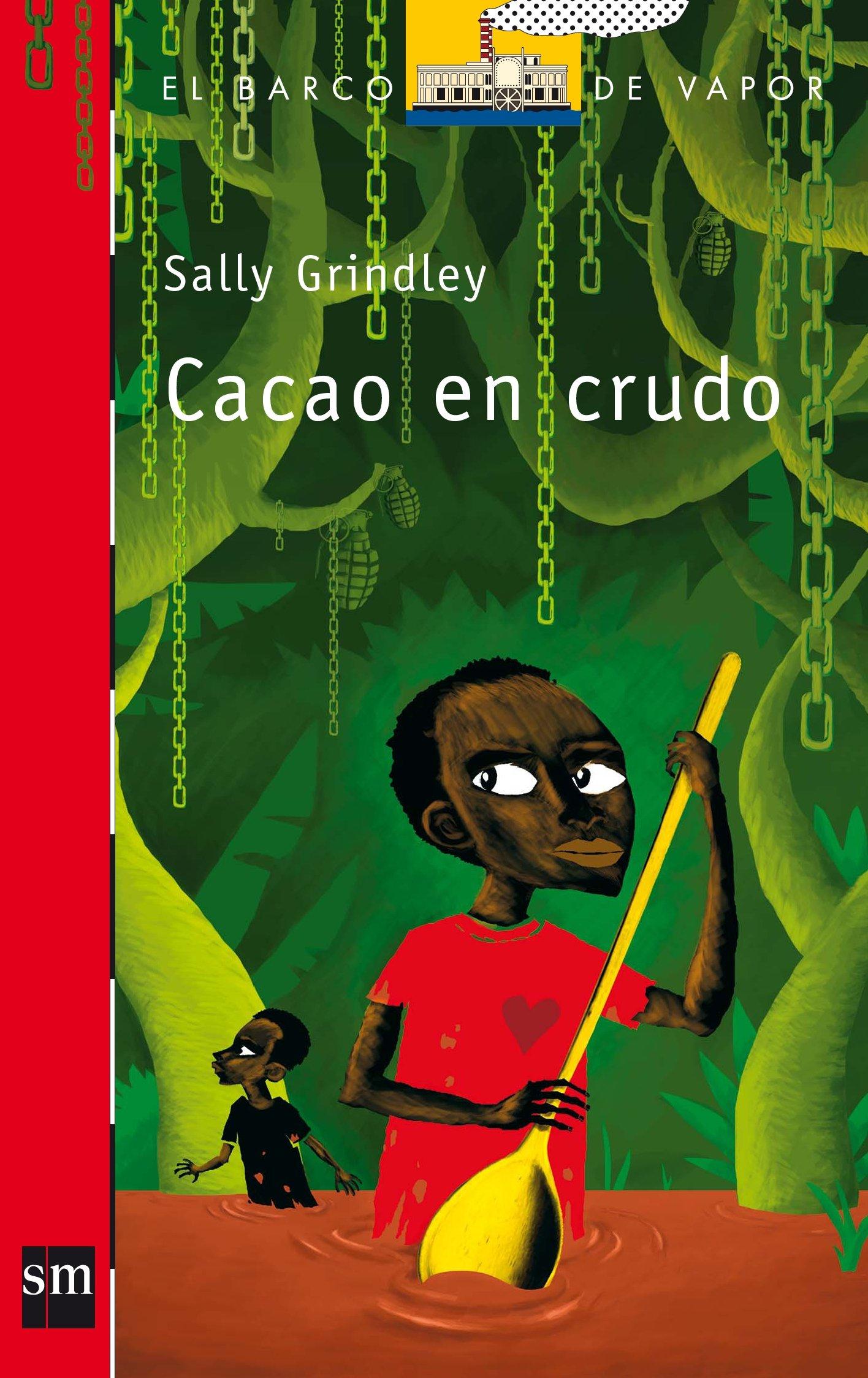 Cacao En Crudo (Spanish Edition): Sally Grindley ...
