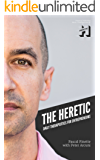 The Heretic: Daily Therapeutics for Entrepreneurs (English Edition)