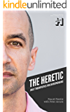 The Heretic: Daily Therapeutics for Entrepreneurs