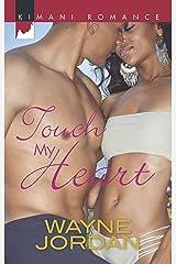 Touch My Heart (Harlequin Kimani Romance) Mass Market Paperback