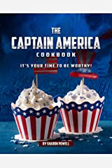 The Captain America Cookbook: It's Your Time to Be Worthy! Kindle Edition