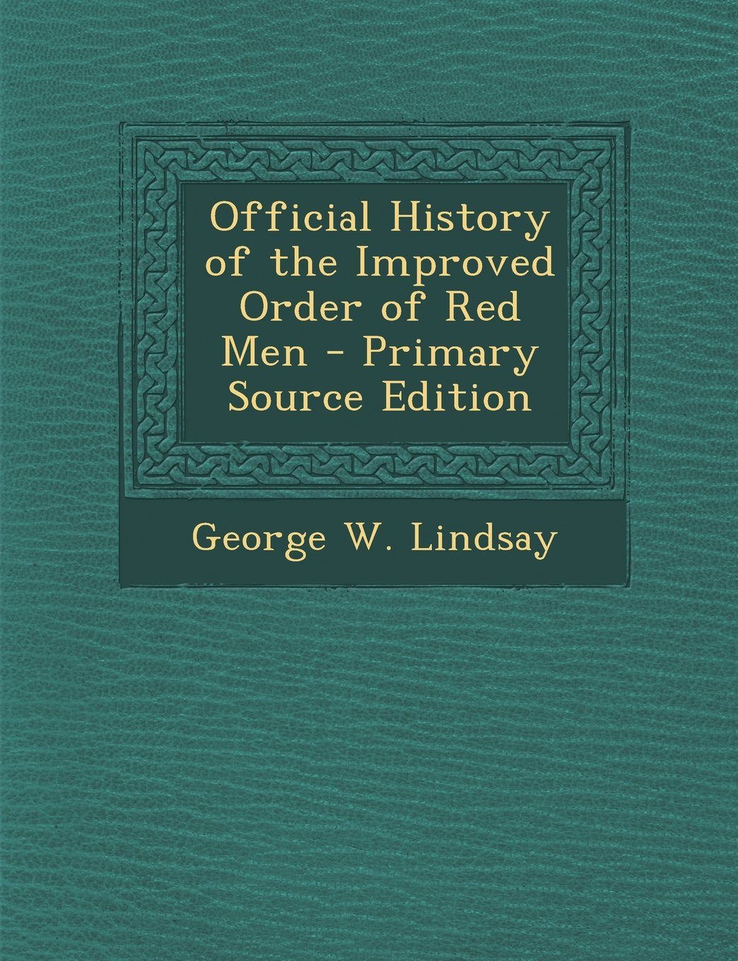 Download Official History of the Improved Order of Red Men pdf