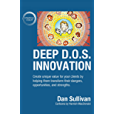 Deep D.O.S. Innovation: Create unique value for your clients by helping them transform their dangers, opportunities, and…