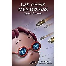 Las gafas mentirosas (Infantil) (Spanish Edition) May 25, 2011