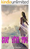 Stay with You: Clean Fantasy Romance