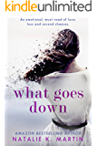 What Goes Down: An emotional must-read of love, loss and second chances
