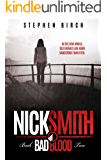 Bad blood: Nick Smith book two (Nick Smith Series 2)