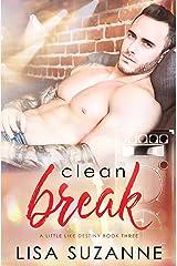 Clean Break (A Little Like Destiny Book 3) Kindle Edition