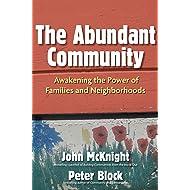 The Abundant Community: Awakening the Power of Families and Neighborhoods