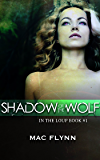 Shadow of the Wolf (In the Loup #1)