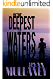 In The Deepest Of Waters: A Noir Thriller