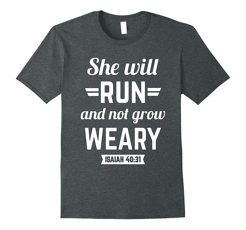 she will run and not grow weary isaiah 40 31 t shirt teevkd teevkd com