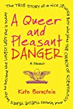 A Queer and Pleasant Danger: The true story of a