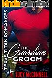 The Guardian Groom (Texas Titans Romance)