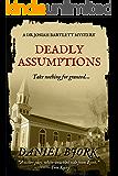 Deadly Assumptions (A Dr Josiah Bartlett Mystery Book 3) (English Edition)