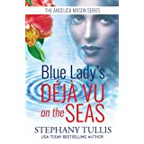 Blue Lady's DÉJÀ VU on the SEAS : A Story of Betrayal, Forgiveness & Restoration : An Angelica Mason Short Story (The Angelic