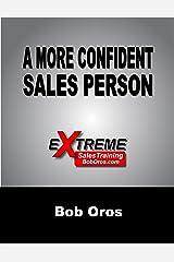 A More Confident Sales Person Kindle Edition