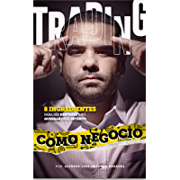 Trading como negocio: 8 ingredientes para ser rentable y no quebrar en el intento (Spanish Edition)
