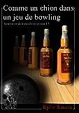 Comme un chien dans un jeu de bowling - T5 (La tentation de la pseudo-réciproque)