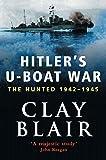 Hitler's U-Boat War the Hunted, 1942-45 (Vol 2)