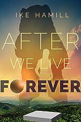 After We Live Forever Kindle Edition