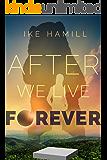 After We Live Forever